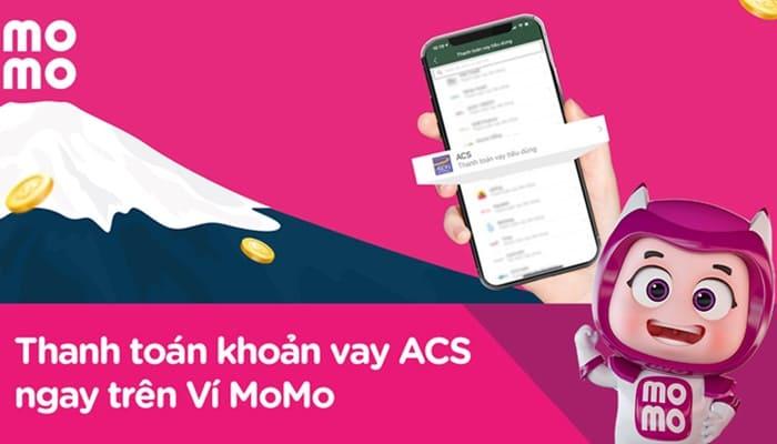 Thanh toán khoản vay ACS tiện lợi, an toàn bằng Ví MoMo