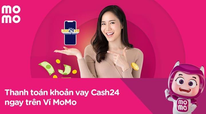Thanh toán khoản vay Cash24 với Ví MoMo
