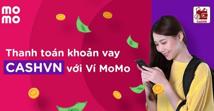 Thanh toán khoản vay CashVN siêu nhanh với Ví MoMo