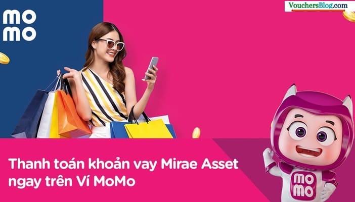 Thanh toán khoản vay Mirae Asset Finance Việt Nam siêu tiện lợi trên Ví MoMo