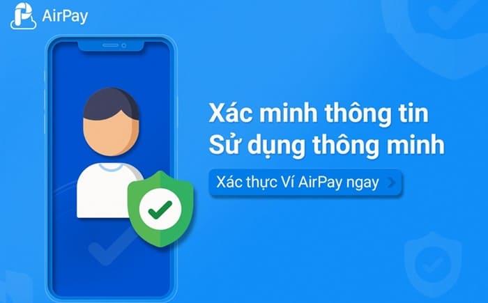 Một số lưu ý khi xác minh thông tin người dùng (KYC) trên ví airpay