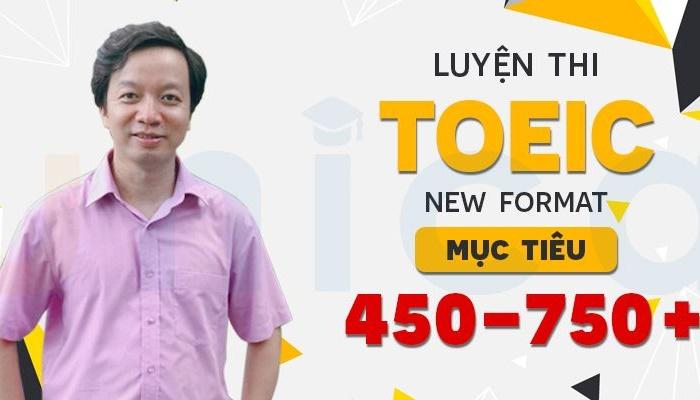 Giới thiệu khóa học Luyện thi TOEIC new format mục tiêu 450-750+