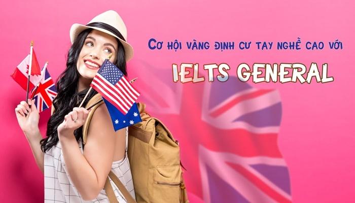 Giới thiệu khóa học Cơ hội vàng định cư tay nghề cao với IELTS General