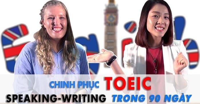 Giới thiệu khóa học Chinh phục Toeic Speaking-writing trong 90 ngày