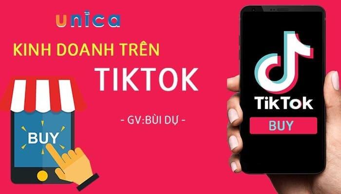 Giới thiệu khóa học Kinh doanh trên Tiktok