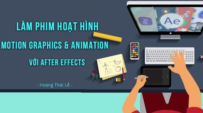 Giới thiệu khóa học Làm phim hoạt hình Motion graphics & Animation với After Effects