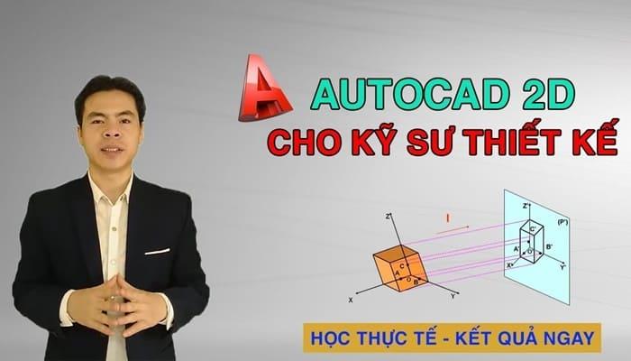 Giới thiệu khóa học AutoCAD 2D cho Kỹ sư Thiết kế