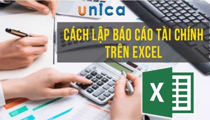 Giới thiệu khóa học cách lập báo cáo tài chính trên Excel