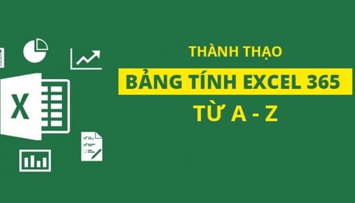 Giới thiệu khóa học Thành thạo bảng tính Excel 365 từ A - Z
