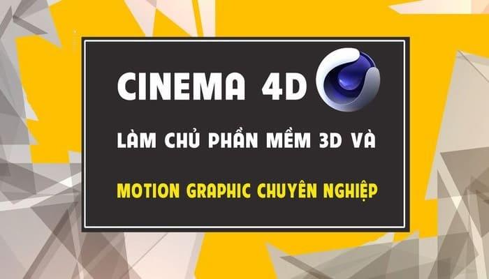 Giới thiệu khóa học Cinema4D - Làm chủ phần mềm 3D và motion graphics chuyên nghiệp