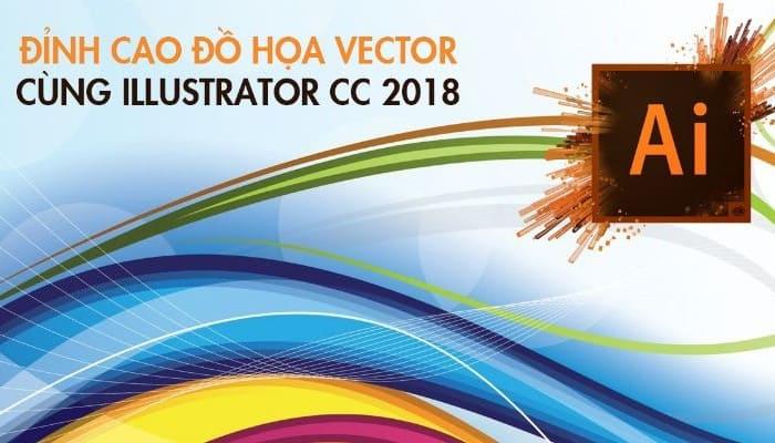 Giới thiệu khóa học Đỉnh cao đồ họa Vector cùng Illustrator CC 2018