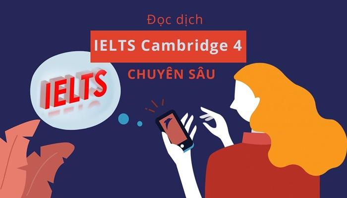 Giới thiệu khóa họcĐọc dịch IELTS Cambridge 4 chuyên sâu