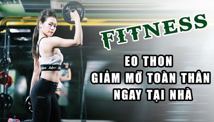 Giới thiệu khóa học Fitness eo thon giảm mỡ toàn thân ngay tại nhà