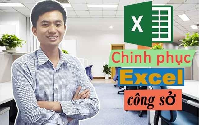 Giới thiệu khóa học Chinh phục excel công sở