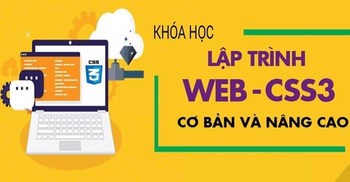 Giới thiệu khóa học lập trình Web - CSS3 cơ bản và nâng cao