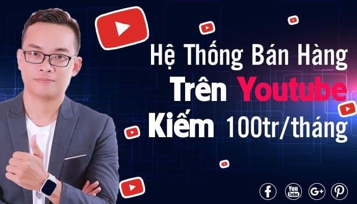Giới thiệu khóa học Kiếm 100tr/tháng Từ Kênh Bán Hàng Trên Youtube