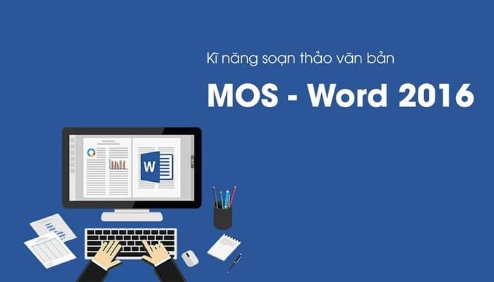 Giới thiệu khóa học Kĩ năng soạn thảo văn bản MOS - Word 2016