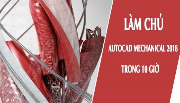 Giới thiệu khóa học Làm chủ Autocad Mechanical 2018 trong 10 giờ