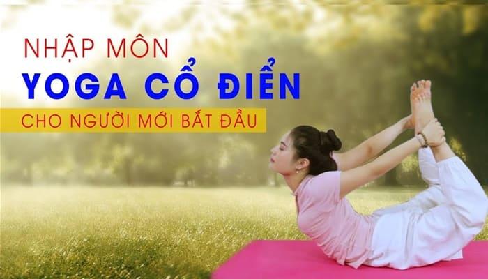 Giới thiệu khóa học nhập môn Yoga Cổ Điển cho người mới bắt đầu