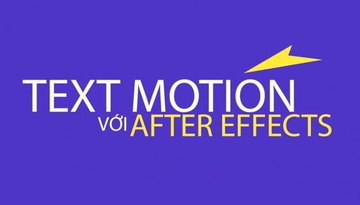 Giới thiệu khóa học Text motion với After effect