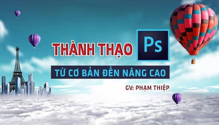 Giới thiệu khóa học Thành thạo Photoshop từ cơ bản đến nâng cao