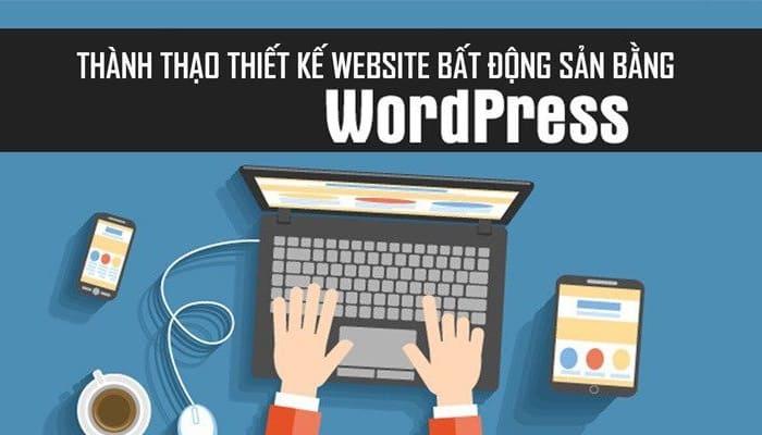 Giới thiệu khóa học Thành thạo thiết kế website bất động sản bằng WordPress