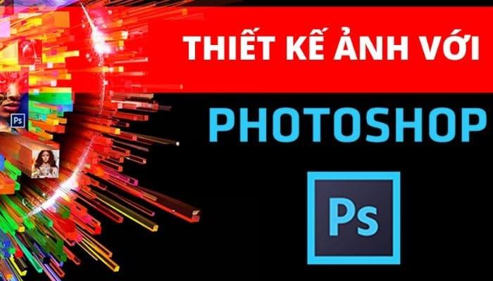 Giới thiệu khóa học Thiết kế hình ảnh với photoshop
