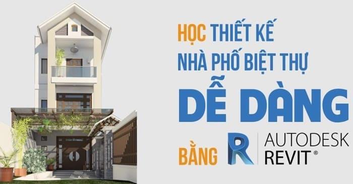 Giới thiệu khóa học thiết kế Nhà phố Biệt thự dễ dàng bằng Revit