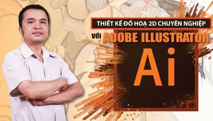 Giới thiệu khóa học Thiết kế đồ hoạ 2D chuyên nghiệp với Adobe Illustrator