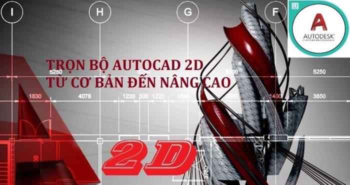Giới thiệu khóa học Trọn bộ AUTOCAD 2D từ cơ bản đến nâng cao