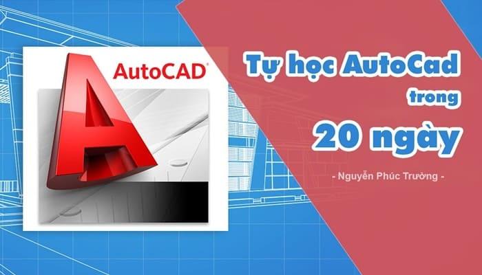 Giới thiệu khóa học Tự học AutoCad trong 20 ngày