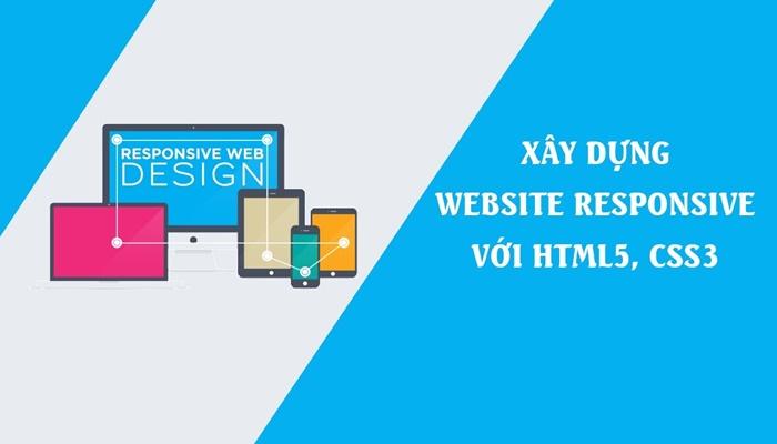 Giới thiệu khóa họcXây dựng Website Responsive với HTML5, CSS3