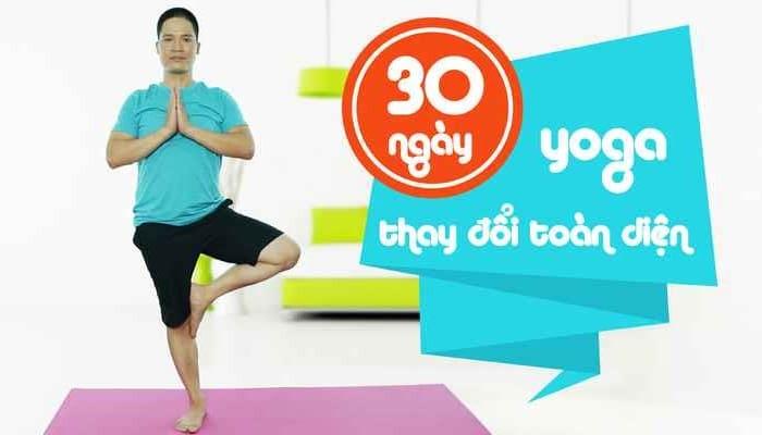 Giới thiệu khóa học Yoga 30 ngày con người mới - toàn diện trong ngoài