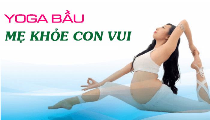 Giới thiệu khóa học Yoga bầu - Mẹ khỏe con vui