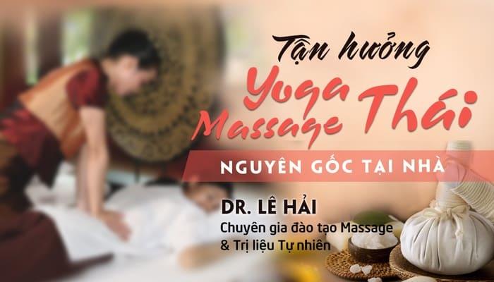 Giới thiệu khóa học YOGA MASSAGE THÁI nguyên gốc ngay tại nhà