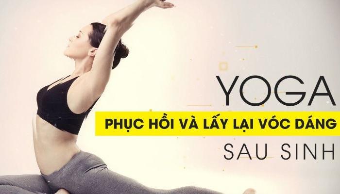Giới thiệu khóa học Yoga phục hồi và lấy lại vóc dáng sau sinh