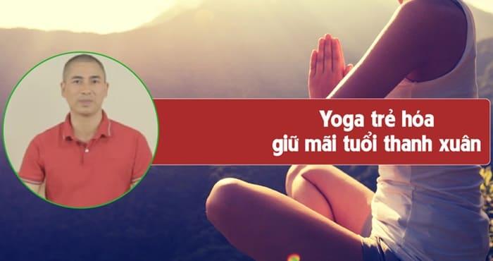 Giới thiệu khóa học Yoga trẻ hóa - giữ mãi tuổi thanh xuân