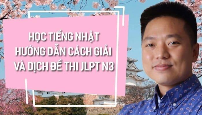Giới thiệu khóa học Hướng dẫn cách giải và dịch đề thi JLPT Tiếng Nhật N3
