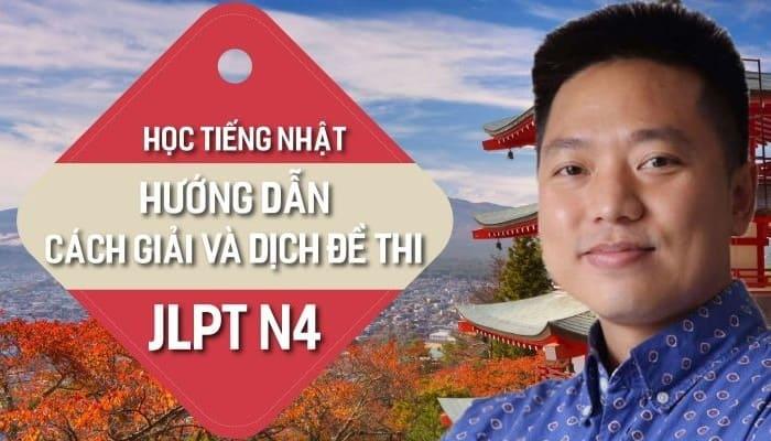 Giới thiệu khóa Học tiếng Nhật Hướng dẫn cách giải và dịch đề thi JLPT N4