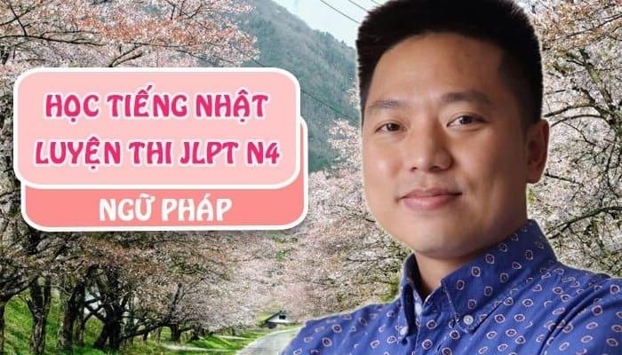 Giới thiệu khóa họcTiếng Nhật - Luyện Thi JLPT N4 Ngữ Pháp
