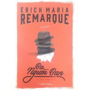 Ba Người Bạn - Erich Maria Remarque
