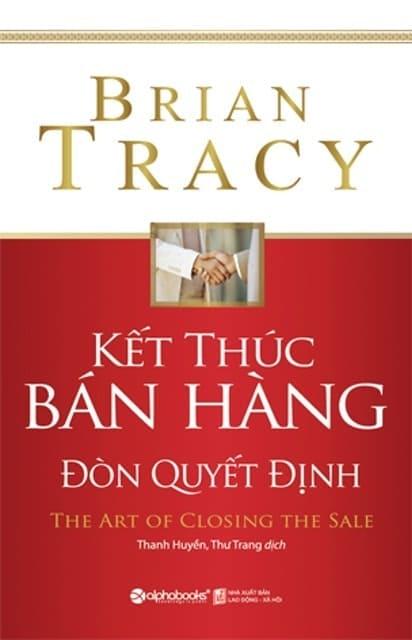 Brian Tracy - Kết Thúc Bán Hàng – Đòn Quyết Định
