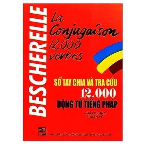 Sổ Tay Chia và Tra Cứu 12000 Động Từ Tiếng Pháp