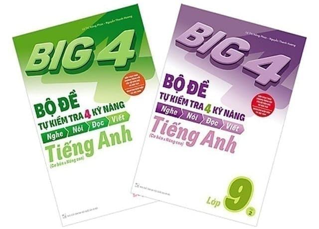 Big 4 Bộ Đề Tự Tra Kiểm Tra 4 Kỹ Năng Nghe - Nói - Đọc - Viết Tiếng Anh Lớp 9 Tập 1, 2