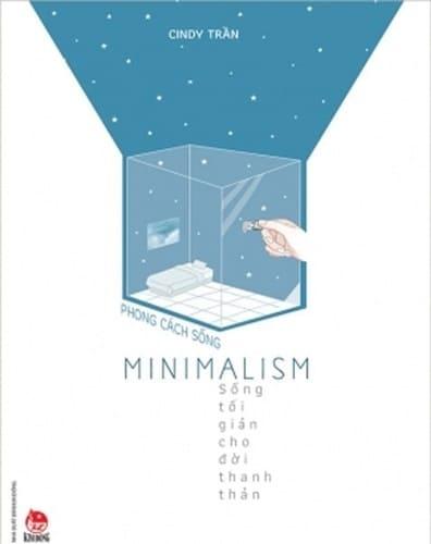 Phong Cách Sống – Minimalism – Sống Tối Giản Cho Đời Thanh Thản