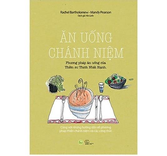 Ăn Uống Chánh Niệm - Phương Pháp Ăn Uống Của Thiền Sư Thích Nhất Hạnh