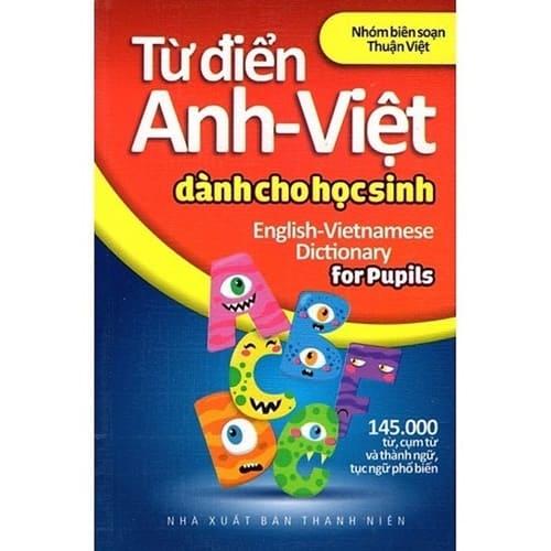 Nhóm Biên Soạn Thuận Việt Từ Điển Anh – Việt Dành Cho Học Sinh
