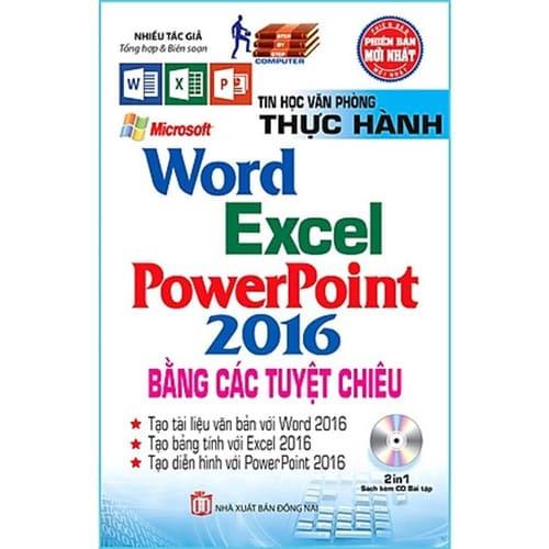 Thực Hành Microsoft Word - Excel - PowerPoint 2016 Bằng Các Tuyệt Chiêu