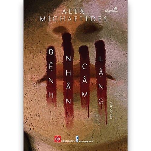 Alex Michaelides - Bệnh Nhân Câm Lặng
