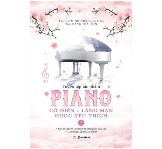 Tuyển Tập Piano Cổ Điển – Lãng Mạn Được Yêu Thích (Tập 1)